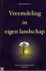 Vreemdeling in eigen landschap - Ingrid Hoogervorst, Arnon Grunberg, Boudewijn Büch (ISBN 9789055015962)