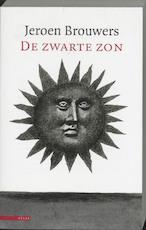 De zwarte zon - Jeroen Brouwers (ISBN 9789045001593)