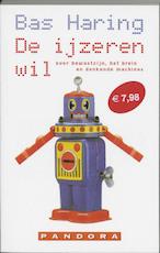 De ijzeren wil - Bas Haring (ISBN 9789046703410)