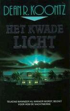 Het kwade licht - Dean Ray Koontz, Hugo Kuipers (ISBN 9789024516896)