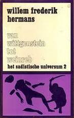 Het sadistische universum 2 - Van Wittgenstein tot Weinreb - Willem Frederik Hermans (ISBN 9789023403432)