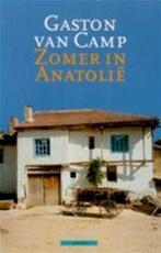 Zomer in Anatolië: zwerven door de binnenlanden van Turkije - Gaston van Camp