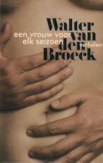 Een vrouw voor elk seizoen - Walter van den Broeck (ISBN 9789463101554)