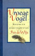 Vroege vogel - Ivo de Wijs (ISBN 9789038884165)