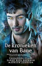 De kronieken van Bane - Cassandra Clare, Sandra Rees Brennan, Maureen Johnson (ISBN 9789048833887)