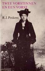 Twee vorstinnen en een vorst - R.J. Peskens