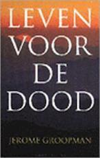 Leven voor de dood - Jerome Groopman (ISBN 9789026315336)