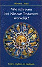 Wie schreven het Nieuwe Testament werkelijk?