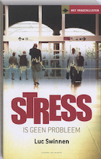 Stress is geen probleem - Luc Swinnen (ISBN 9789056179199)