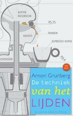 De techniek van het lijden - A. Grunberg