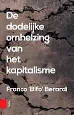 De dodelijke omhelzing van het kapitalisme - Franco Berardi (ISBN 9789462981287)