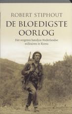 De bloedigste oorlog - Robert Stiphout (ISBN 9789020407204)