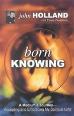 Born Knowing - Cindy John; Pearlman Holland (ISBN 9781401900823)