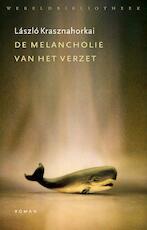 De melancholie van het verzet - László Krasznahorkai (ISBN 9789028442313)