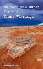 De dood van Murat Idrissi - Tommy Wieringa (ISBN 9789048836871)