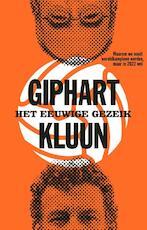 Het eeuwige gezeik - Ronald Giphart, Kluun (ISBN 9789048836178)