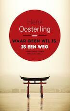 Waar geen wil is, is een weg - Henk Oosterling (ISBN 9789461278340)