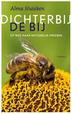 Dichterbij de bij - Alma Huisken (ISBN 9789060388136)