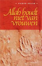 Allah houdt niet van vrouwen - N. Selim (ISBN 9789052409580)