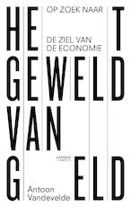 Het geweld van geld - Antoon Vandevelde (ISBN 9789401445689)