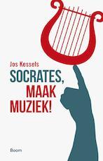 Socrates, maak muziek! - Jos Kessels (ISBN 9789058759238)