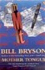 Mother tongue - Bill Bryson (ISBN 9780140143058)