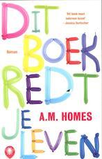 Dit boek redt je leven - A.m. Homes (ISBN 9789023465935)