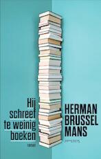 Hij schreef te weinig boeken - Herman Brusselmans (ISBN 9789044633757)