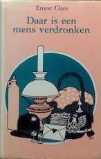 Daar is een mens verdronken - Ernest Claes (ISBN 9789063061968)