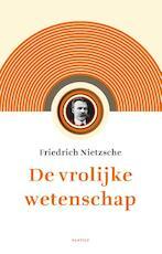 De vrolijke wetenschap - Friedrich Nietzsche (ISBN 9789460043291)