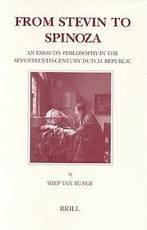 FROM STEVIN TO SPINOZA - AN ESSAY ON PHILOSOPHY IN THE - Wiep van Bunge (ISBN 9789004122178)