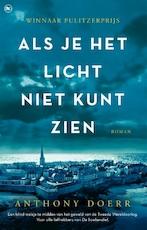 Als je het licht niet kunt zien - Anthony Doerr (ISBN 9789044351538)