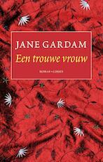 Een trouwe vrouw - Jane Gardam (ISBN 9789059367302)