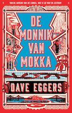 De monnik van Mokka - Dave Eggers (ISBN 9789048830558)