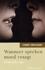 Wanneer spreken moed vraagt - Conny Vercaigne (ISBN 9789058262165)