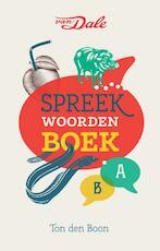 Van Dale Spreekwoordenboek - Ton den Boon (ISBN 9789460774454)
