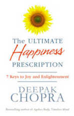 Ultimate Happiness Prescription - Deepak Chopra (ISBN 9781846042379)