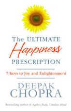 Ultimate Happiness Prescription - Deepak Chopra (ISBN 9781846042379)