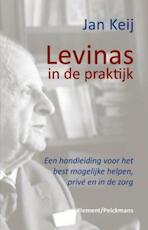 Levinas in de praktijk - Jan Keij (ISBN 9789086872497)