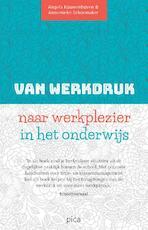 Van werkdruk naar werkplezier - Angela Kouwenhoven, Annemieke Schoemaker (ISBN 9789492525246)