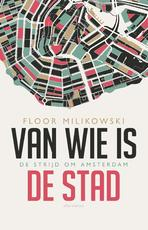 Van wie is de stad - Floor Milikowski (ISBN 9789045022192)
