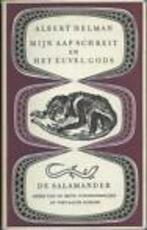 Mijn aap schreit en het euvel gods - Albert Helman