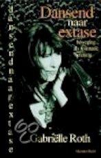 Dansend naar extase - Gabrielle Roth, Ananto Dirksen (ISBN 9789069634920)