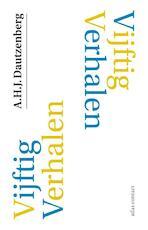 Vijftig verhalen - A.H.J. Dautzenberg (ISBN 9789025452261)