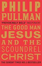 The Good Man Jesus and the Scoundrel Christ - Philip Pullman (ISBN 9780857860071)