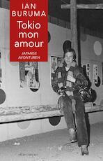 Tokio mon amour - Ian Buruma (ISBN 9789045030487)