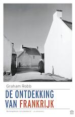 De ontdekking van Frankrijk - Graham Robb (ISBN 9789046706879)