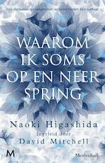 Waarom ik soms op en neer spring - Naoki Higashida (ISBN 9789029092838)