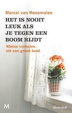 Het is nooit leuk als je tegen een boom rijdt - Marcel van Roosmalen (ISBN 9789029092906)