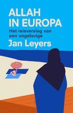 Allah in Europa - Jan Leyers (ISBN 9789492478474)